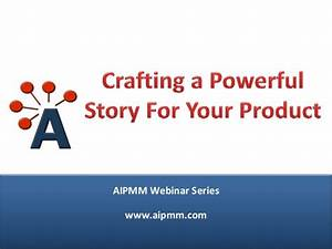 Crafting a powerful story for your product e. quintanilla ...