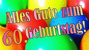 Geburtstagsbilder Zum 60 : lustiges geburtstagslied zum 60 geburtstagsst ndchen in deutsch zum verschicken youtube ~ Buech-reservation.com Haus und Dekorationen
