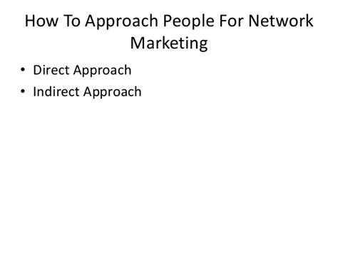 How To Approach People For Network Marketing
