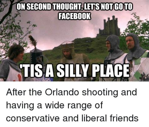 Orlando Memes - on second thoughtaletsnotgoto facebook tisa silly place quick meme com after the orlando
