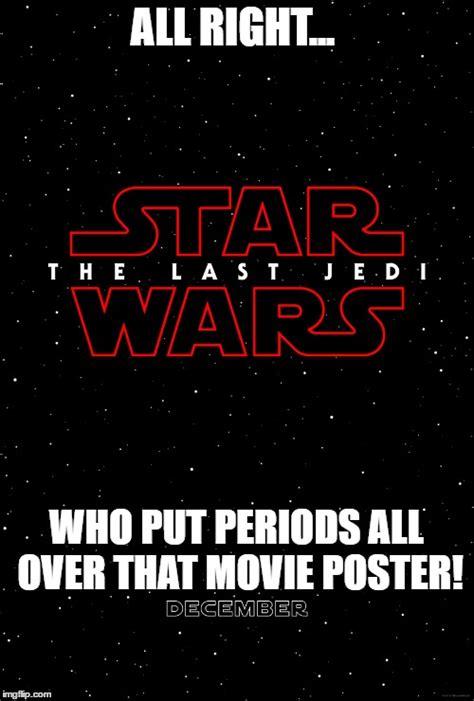Star Wars The Last Jedi Memes - that star wars the last jedi poster imgflip