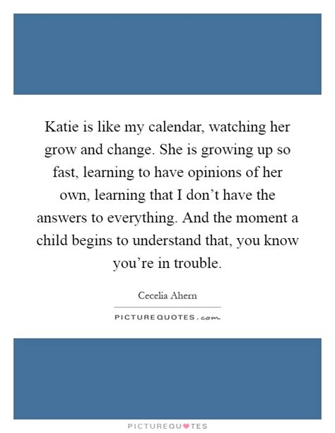 You Re Growing Up So Fast Quotes