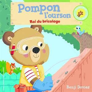 L Entrepot Du Bricolage Seynod : livre pompon l ourson roi du bricolage benji davies ~ Dailycaller-alerts.com Idées de Décoration