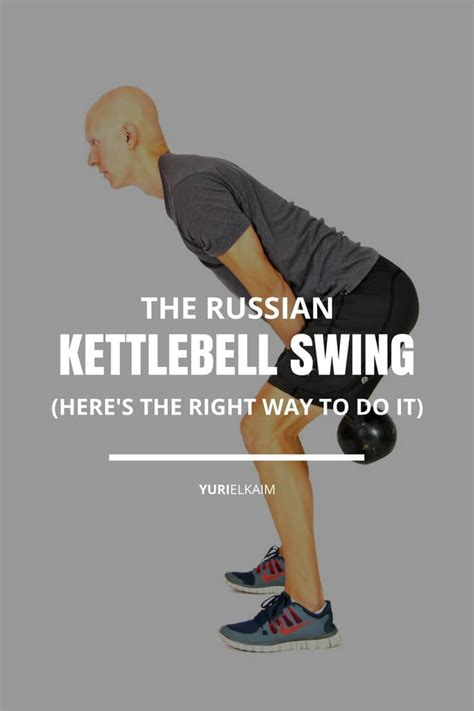 Russian Swing Kettlebell by How To Do Russian Kettlebell Swings The Right Way Yuri