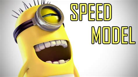 [speed Modeling] The Minion
