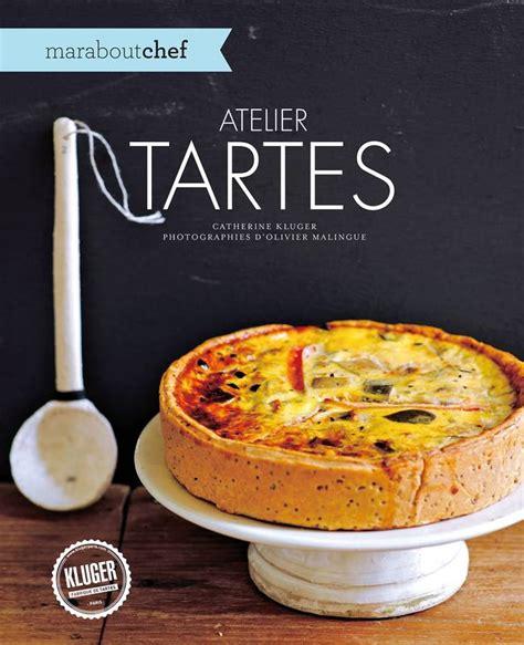 marabout cuisine livre atelier tartes catherine kluger marabout cuisine
