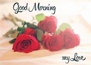 Good morning my love | Picture Quotes
