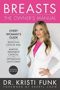 Breasts  The Owner U0026 39 S Manual  Every Woman U0026 39 S Guide To