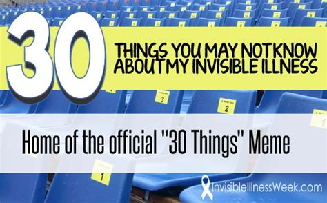 Invisible Illness Meme - 30 things about my invisible illness you may not know undiagnosed warrior