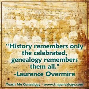 Genealogy Remem... Family Genealogy Quotes