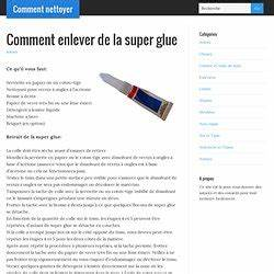 Comment Enlever De La Super Glue Sur Du Plastique : tache colle pearltrees ~ Medecine-chirurgie-esthetiques.com Avis de Voitures