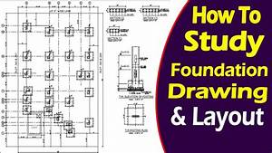 How To Study Foundation Layout Plan And Building Layout