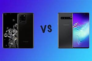 Galaxy S20 Vs Galaxy S10  Learn What Changes Between The