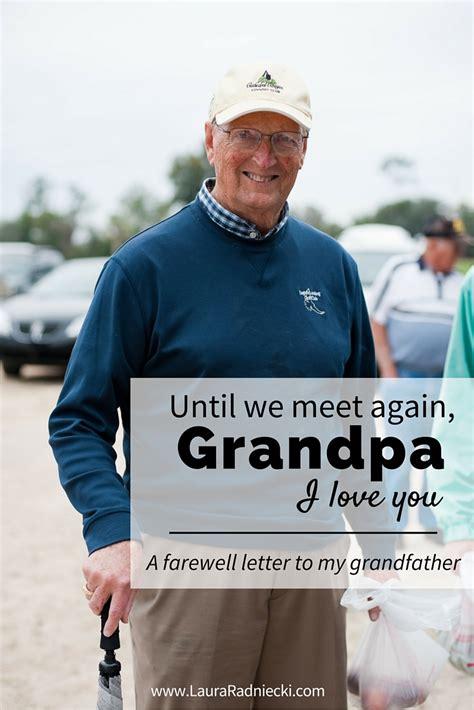 meet  grandpa  goodbye letter