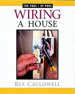 Wiring A House  5th Edition  For Pros By Pros  By Rex