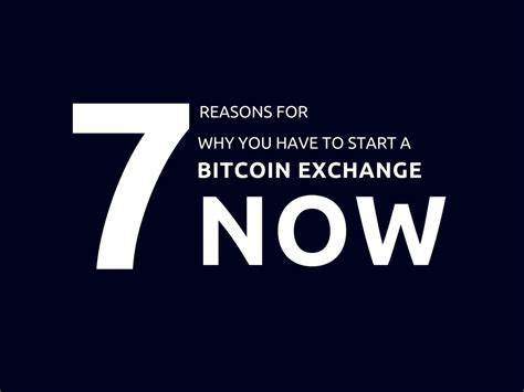 These services can bolster your funding significantly when used correctly. Why should you start a bitcoin exchange business now