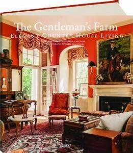 THE GENTLEMAN'S FARM: Elegant Country House Living ...