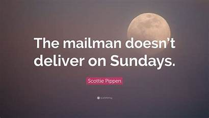 Mailman Deliver Sundays Doesn Pippen Scottie Quote