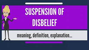 What Is Suspension Of Disbelief  What Does Suspension Of