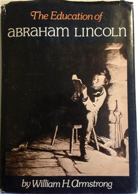 The Education Of Abraham Lincoln By William H Armstrong