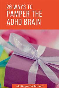 How To Win At Spoiling Yourself As An Adhd Adult