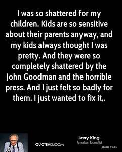 Larry King Quot... Sensitive Child Quotes