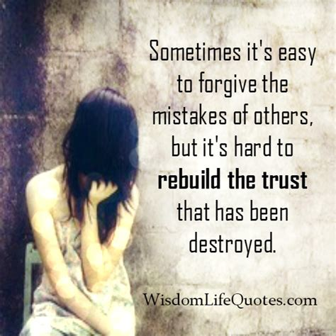 It's Hard To Rebuild The Trust That Has Been Destroyed. Quotes About Moving On After Death Of A Child. Sister Encarnacion Quotes. Success Quotes Jack Canfield. Tumblr Quotes Grunge. Inspirational Quotes Harry Potter Quotes. Single Line Quotes About Me. Quotes To Live By After A Break Up. Funny Quotes On Aging