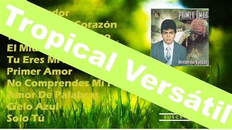 Balada Tropical Cristiana, Heriberto V. (((((disco