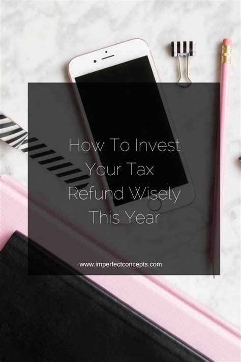 invest  tax refund wisely  year imperfect