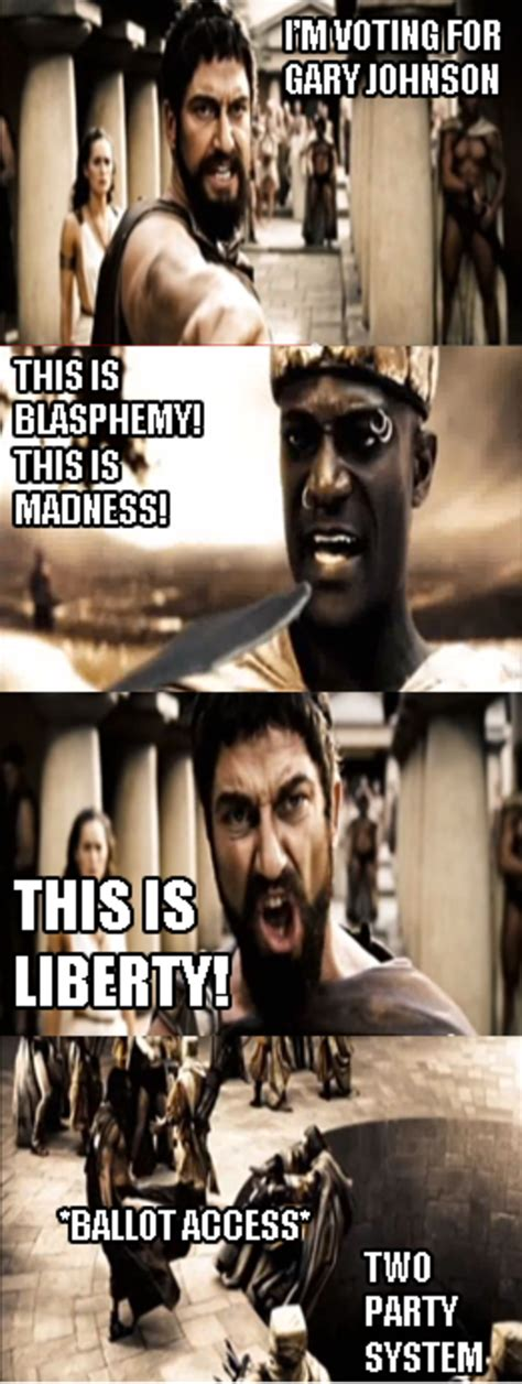Who Is This Meme This Is Sparta Gary Johnson Time This Is Sparta