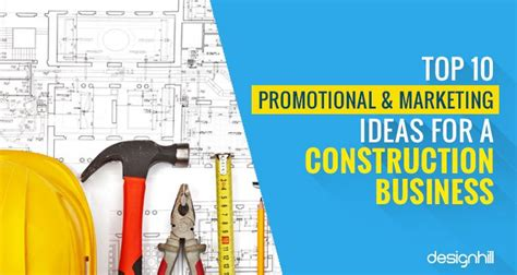 top  promotion marketing ideas   construction business