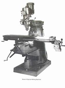 Bridgeport Series Ii Special Milling Machine Instructions