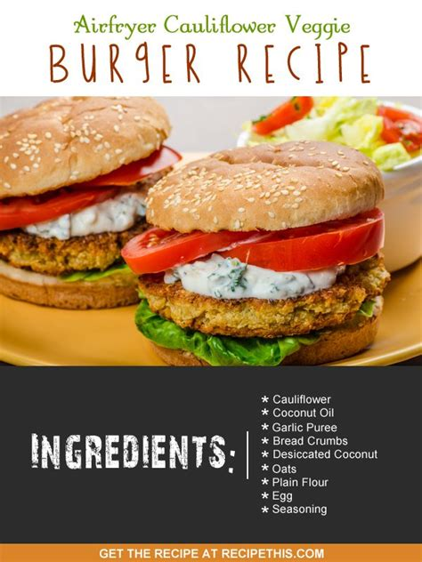 burger veggie recipe airfryer recipes cauliflower burgers recipethis vegetarian otherwise squeeze apart towel forget tea sure fall don water interactions