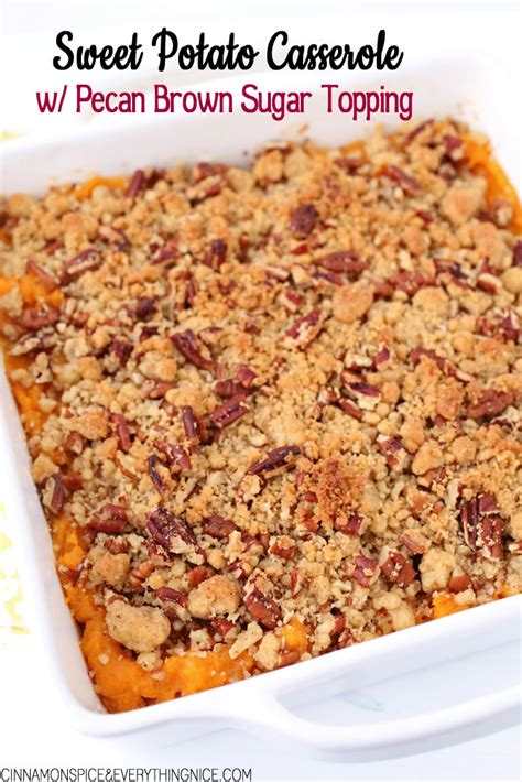 sweet potato casserole with pecan topping sweet potato casserole with pecan brown sugar topping cinnamon spice everything nice