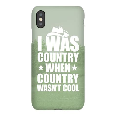 I Was Country When Country Wasn't Cool Phone Case Lookhuman