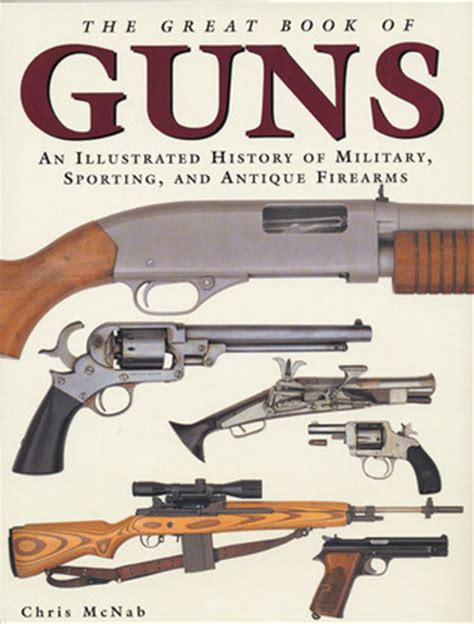 great book  guns  illustrated history  military sporting  antique firearms