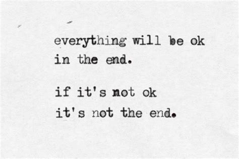 Itll Be Okay In The End Quotes