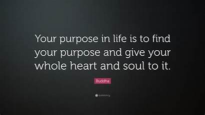 Purpose Buddha Give Quote Heart Soul Whole