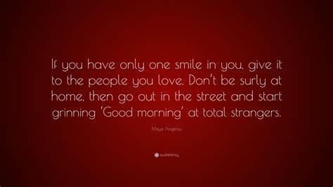 maya angelou quote      smile