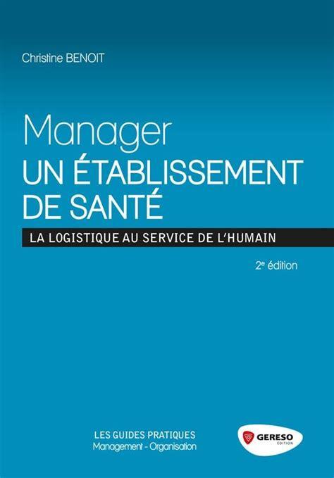 emploi cadre de sante secteur prive devenir manager d un 233 tablissement de sant 233