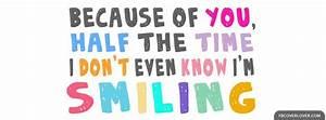 Dont Even Know Im Smiling Facebook Cover - fbCoverLover.com