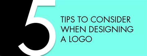 logo design tips 5 tips to consider when designing a logo actually