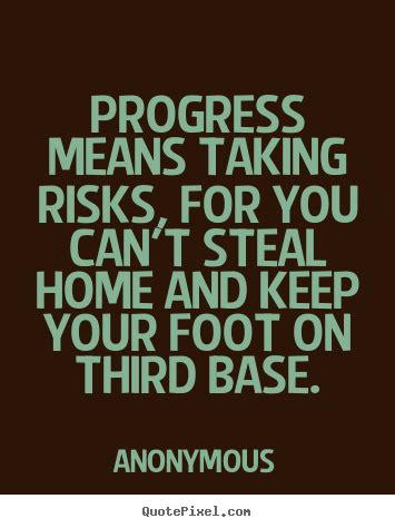 sayings  success progress means  risks