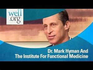 Dr. Mark Hyman And The Institute For Functional Medicine ...