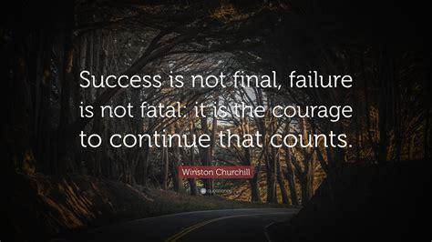 winston churchill quote success   final failure