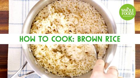 how to cook brown rice how to cook brown rice freshly made whole foods market youtube