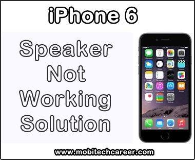 iphone not calls apple iphone 6 speaker earpiece sound not working during