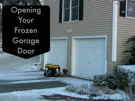 Open The Garage Door by How To Open A Garage Door When It Is Frozen Shut
