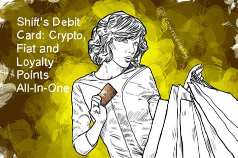 A rewards debit card is the best way to make that happen. Shift's Debit Card: Crypto, Fiat and Loyalty Points All-In-One