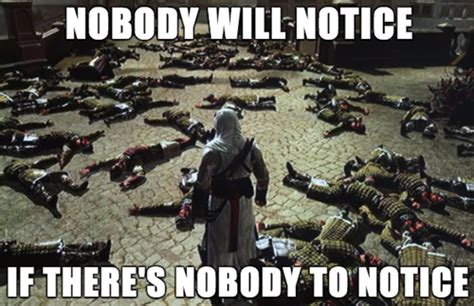 Assassin S Creed Memes - no witnesses assassin s creed know your meme